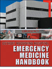 Detroit Receiving Hospital Emergency Medicine Handbook