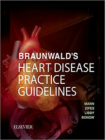 Braunwald's Heart Disease Practice Guidelines