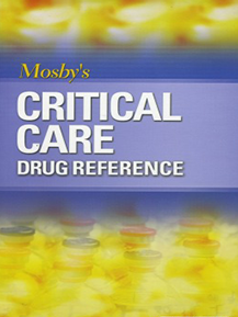 Mosby's Critical Care Drug Reference
