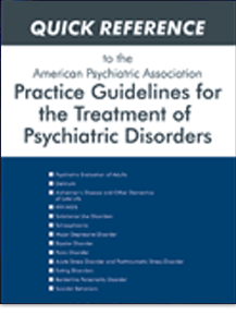 Quick Reference to the American Psychiatric Association Practice Guidelines for the Treatment of Psychiatric Disorders Compendium 2006