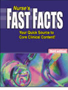 Nurse's Fast Facts: Your Quick Source for Core Clinical Content